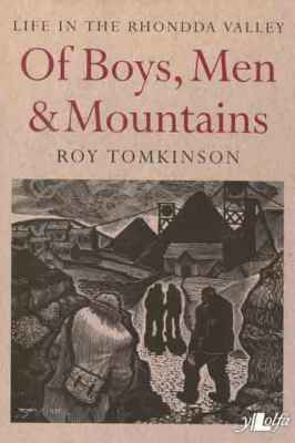 A picture of 'Of Boys, Men and Mountains - Life in the Rhondda' 